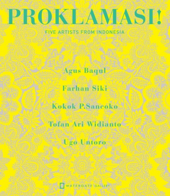 PROKLAMASI! - FIVE ARTISTS FROM INDONESIA (group) @ARTLINKART, exhibition poster