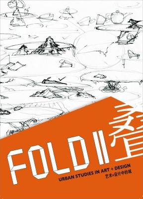 FOLD II: URBAN STUDIES IN ART+ DESIGN (group) @ARTLINKART, exhibition poster