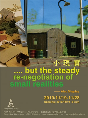 ....BUT THE STEADY RE-NEGOTIATION OF SMALL REALITIES - ALEC SHEPLEY SOLO EXHIBITION (solo) @ARTLINKART, exhibition poster