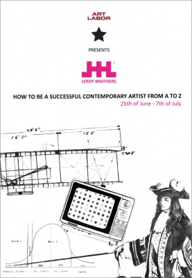 HOW TO BE A SUCCESSFUL CONTEMPORARY ARTIST FROM A TO Z - LEROY BROTHERS (group) @ARTLINKART, exhibition poster