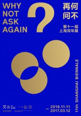 11TH SHANGHAI BIENNALE - WHY NOT ASK AGAIN (intl event) @ARTLINKART, exhibition poster