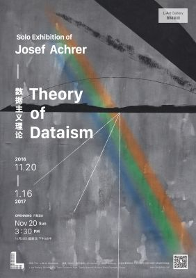 THEORY OF DATAISM - SOLO EXHIBITION OF JOSEF ACHRER (solo) @ARTLINKART, exhibition poster