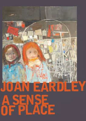 JOAN EARDLEY - A SENSE OF PLACE (solo) @ARTLINKART, exhibition poster