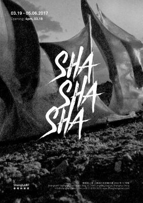 LIANG SHAOJI SOLO EXHIBITION - SHA SHA SHA (solo) @ARTLINKART, exhibition poster