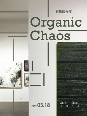 ORGANIC CHAOS - AROUNDSPACE SPRING GROUP SHOW (group) @ARTLINKART, exhibition poster