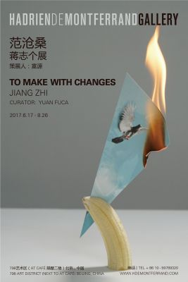 TO MAKE WITH CHANGES - JIANG ZHI (solo) @ARTLINKART, exhibition poster