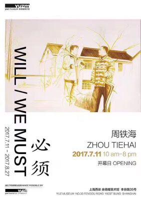 ZHOU TIEHAI - WILL / WE MUST (solo) @ARTLINKART, exhibition poster