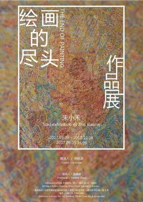 THE END OF PAINTING - SOLO EXHIBITION OF ZHU XIAOHE (solo) @ARTLINKART, exhibition poster