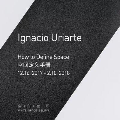 IGNACIO URIARTE - HOW TO DEFINE SPACE (solo) @ARTLINKART, exhibition poster