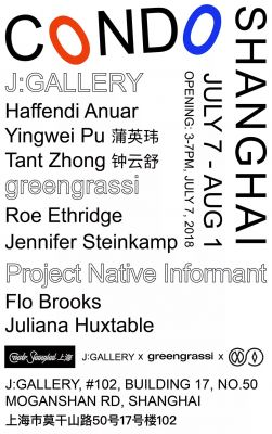 J: GALLERY X GREENGRASSI X PROJECT NATIVE INFORMANT@CONDO SHANGHAI 2018 (group) @ARTLINKART, exhibition poster