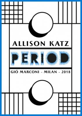 ALLISON KATZ - PERIOD (solo) @ARTLINKART, exhibition poster