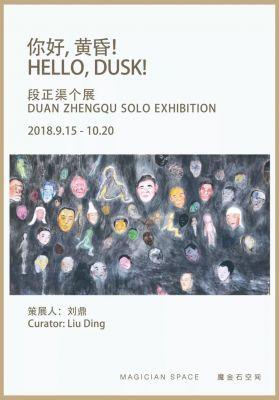 HELLO, DUSK ! - DUAN ZHENGQU SOLO EXHIBITION (solo) @ARTLINKART, exhibition poster