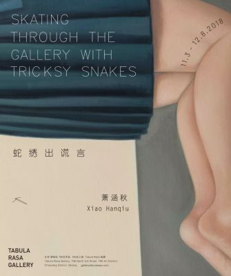XIAO HANQIU - SKATING THROUGH THE GALLERY WITH TRICKSY SNAKES (solo) @ARTLINKART, exhibition poster
