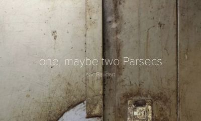 ERIC BAUDART - ONE, MAYBE TWO PARSECS (solo) @ARTLINKART, exhibition poster