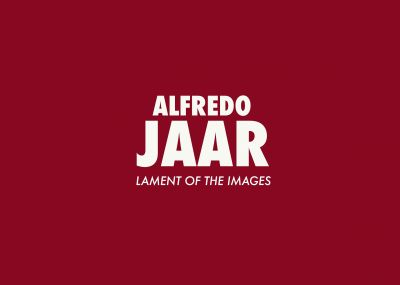 ALFREDO JAAR - LAMENT OF THE IMAGES (solo) @ARTLINKART, exhibition poster