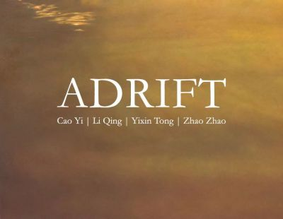 ADRIFT - CAO YI, LI QING, YI XIN TONG, AND ZHAO ZHAO (group) @ARTLINKART, exhibition poster