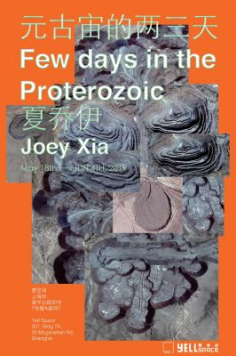 JOEY XIA - FEW DAYS IN THE PROTEROZOIC (solo) @ARTLINKART, exhibition poster