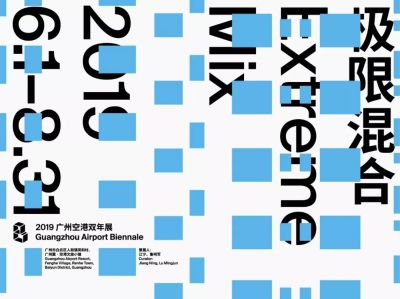 EXTREME MIX - GUANGZHOU AIRPORT BIENNIAL 2019 (intl event) @ARTLINKART, exhibition poster