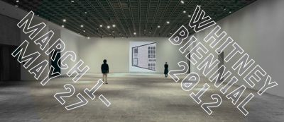 WHITNEY BIENNIAL 2012 (intl event) @ARTLINKART, exhibition poster