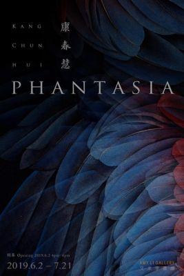 PHANTASIA - KANG CHUNHUI (solo) @ARTLINKART, exhibition poster