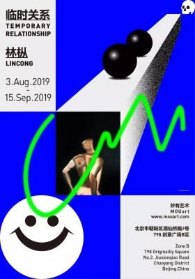 TEMPORARY RELATIONSHIP - LIN CONG (solo) @ARTLINKART, exhibition poster