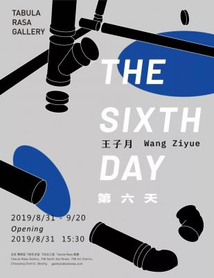 THE SIXTH DAY - WANG ZIYUE (solo) @ARTLINKART, exhibition poster