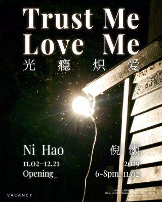 NI HAO - TRUST ME, LOVE ME (solo) @ARTLINKART, exhibition poster