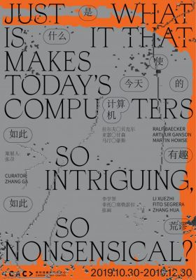 JUST WHAT IS IT THAT MAKES TODAY'S COMPUTERS SO INTRIGUING, SO NONSENSICAL? (group) @ARTLINKART, exhibition poster