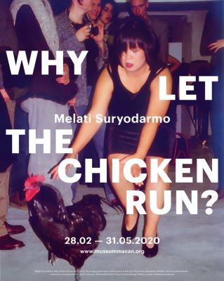 MELATI SURYODARMO - WHY LET THE CHICKEN RUN? (solo) @ARTLINKART, exhibition poster