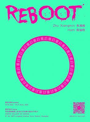 REBOOT - ZHU XIANGMIN & HAM (group) @ARTLINKART, exhibition poster