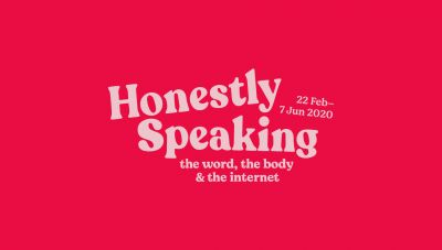 HONESTLY SPEAKING - THE WORD, THE BODY AND THE INTERNET (group) @ARTLINKART, exhibition poster