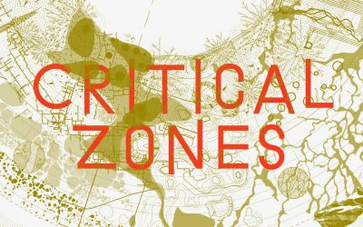 CRITICAL ZONES - OBSERVATORIES FOR EARTHLY POLITICS (group) @ARTLINKART, exhibition poster