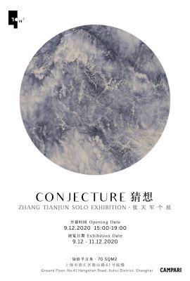 ZHANG TIANJUN SOLO EXHIBITION - CONJECTURE (solo) @ARTLINKART, exhibition poster