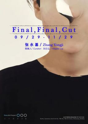 FINAL,FINAL,CUT - ZHANG YONGJI (solo) @ARTLINKART, exhibition poster